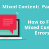 How to Find Mixed Content